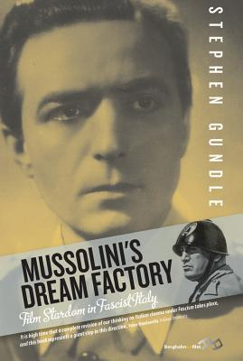 Mussolini's Dream Factory