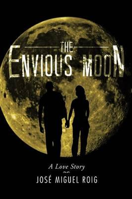 The Envious Moon
