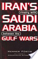 Iran's Rivalry with Saudi Arabia Between the Gulf Wars