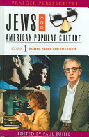 Jews and American Popular Culture: Movies, radio, and television