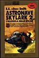 Astronave Skylark 2° . L'allodola dello spazio