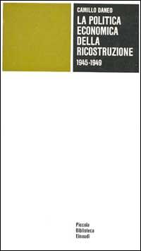 La politica economica della ricostruzione (1945-1949)