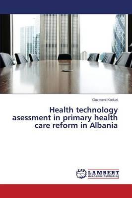 Health technology asessment in primary health care reform in Albania