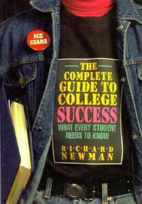 The Complete Guide to College Success