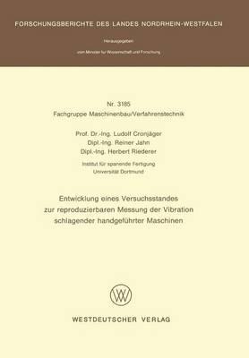 Entwicklung Eines Versuchsstandes Zur Reproduzierbaren Messung Der Vibration Schlagender Handgeführter Maschinen