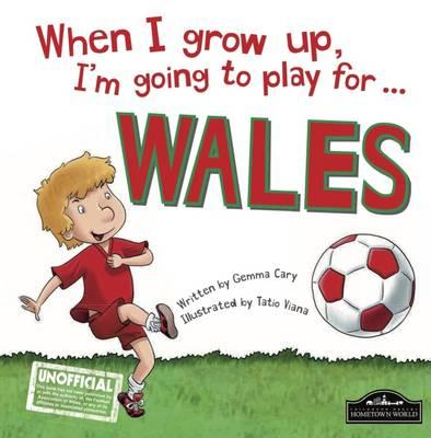 When I grow up, I'm going to play For Wales