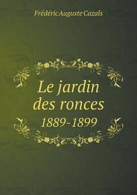 Le Jardin Des Ronces 1889-1899