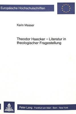 Theodor Haecker - Literatur in theologischer Fragestellung