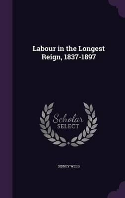 Labour in the Longest Reign, 1837-1897