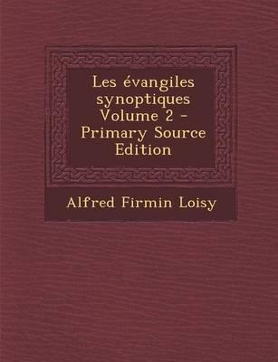 Les Evangiles Synoptiques Volume 2