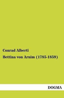 Bettina von Arnim (1785-1859)
