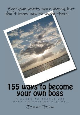 155 Ways to Become Your Own Boss