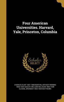 Four American Universities. Harvard, Yale, Princeton, Columbia