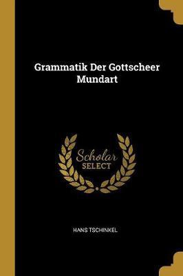 Grammatik Der Gottscheer Mundart