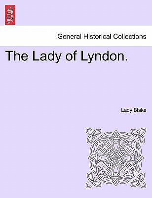 The Lady of Lyndon. Vol. I