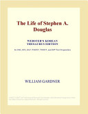 The Life of Stephen A. Douglas (Webster's Korean Thesaurus Edition)