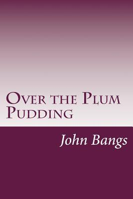 Over the Plum Pudding