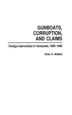 Gunboats, Corruption, and Claims
