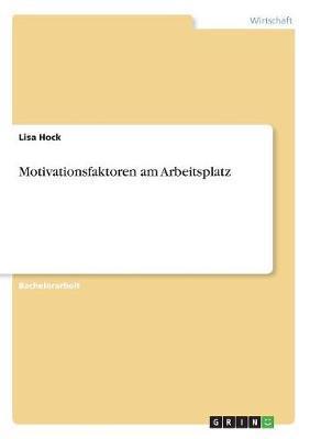 Motivationsfaktoren am Arbeitsplatz