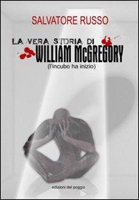 La vera storia di William McGregory (l'incubo ha inzio)
