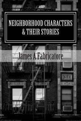 Neighborhood Characters and Their Stories