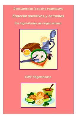56 Aperitivos y Entrantes vegeterianos