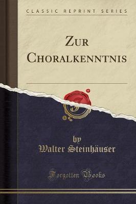 Zur Choralkenntnis (Classic Reprint)