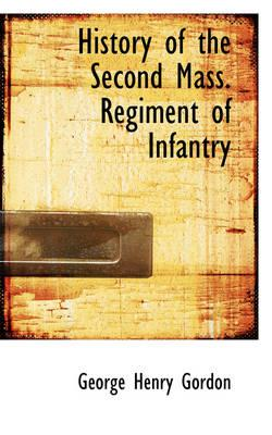 History of the Second Mass. Regiment of Infantry