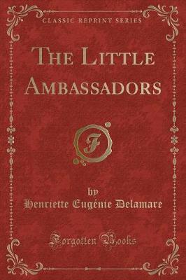 The Little Ambassadors (Classic Reprint)
