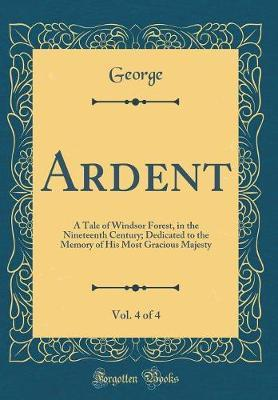 Ardent, Vol. 4 of 4