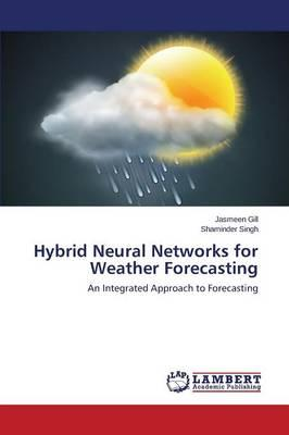 Hybrid Neural Networks for Weather Forecasting