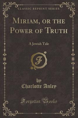 Miriam, or the Power of Truth