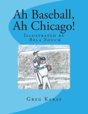 Ah Baseball, Ah Chicago!