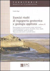 Esercizi risolti di ingegneria geotecnica e geologia applicata