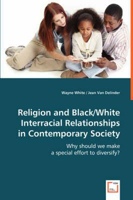 Religion and Black/White Interracial Relationships in Contemporary Society
