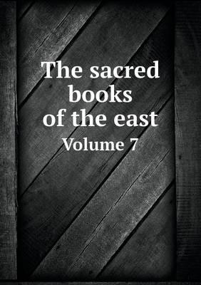 The Sacred Books of the East Volume 7