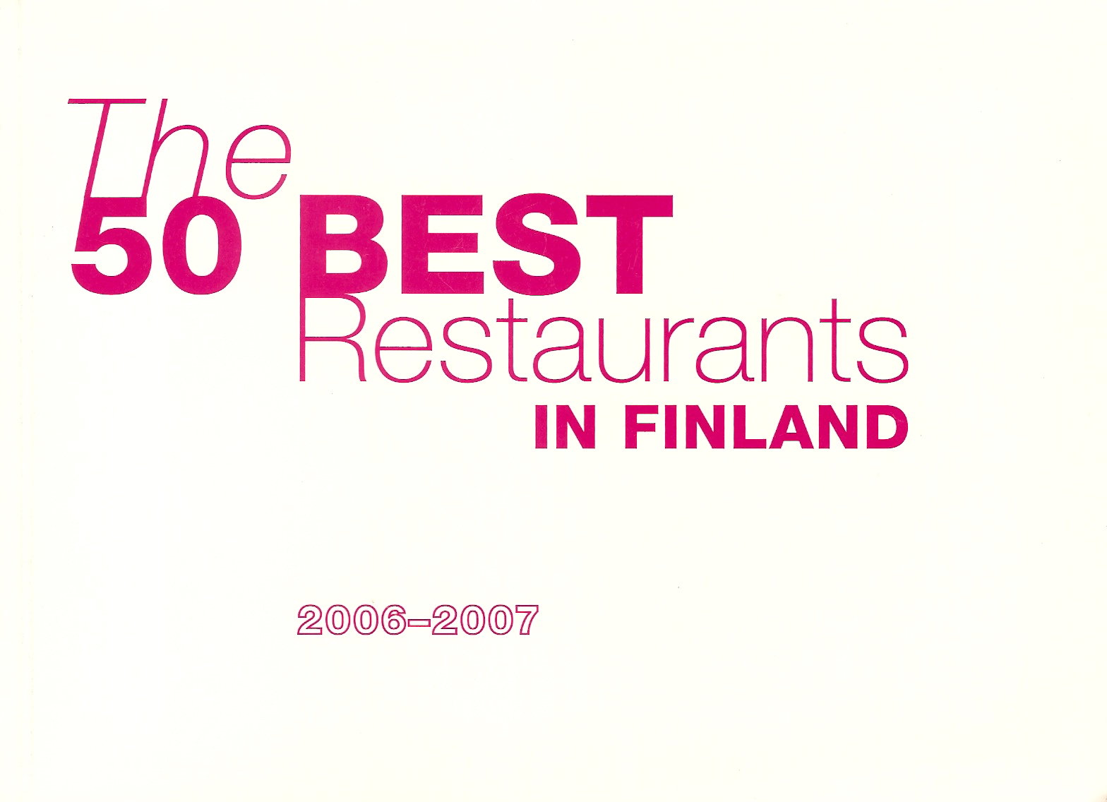 The 50 Best Restaurants in Finland 2006-2007