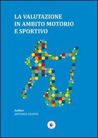 La valutazione in ambito motorio e sportivo