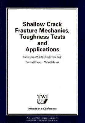 Shallow Crack Fracture Mechanics Toughness Tests and Applications