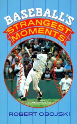 Baseball's Strangest...