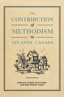 The Contribution of Methodism to Atlantic Canada