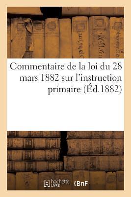 Commentaire de la Loi du 28 Mars 1882 Sur l'Instruction Primaire