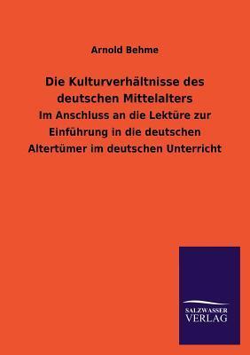 Die Kulturverhältnisse des deutschen Mittelalters