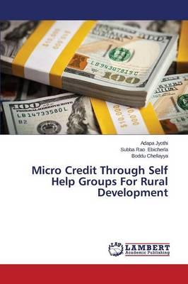 Micro Credit Through Self Help Groups For Rural Development