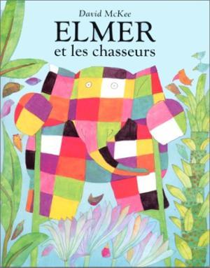Elmer et les chasseu...