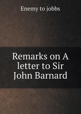 Remarks on a Letter to Sir John Barnard