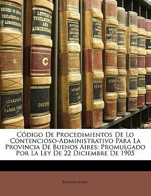C Digo de Procedimientos de Lo Contencioso-Administrativo Para La Provincia de Buenos Aires