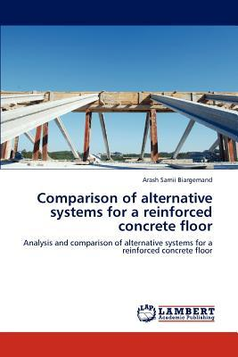 Comparison of alternative systems for a reinforced concrete floor