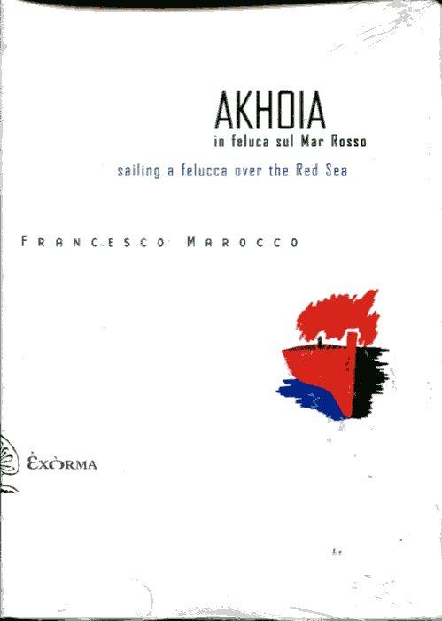 Akhoia. In feluca sul Mar Rosso-Saililng a felucca over the Red Sea