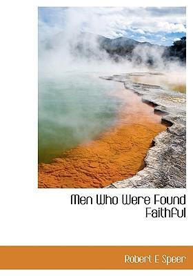 Men Who Were Found Faithful
